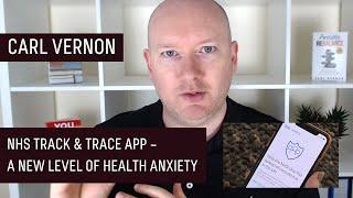 Video: NHSX Contact Tracing App may worsen Stress, Anxiety & Mental Health. No Thanks! - Carl Vernon
