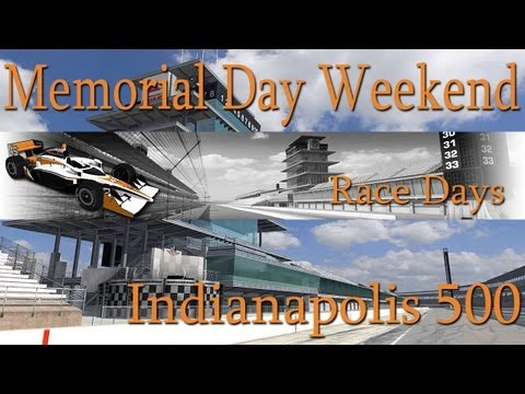 iRacing: Indy 500 Race Days (Friday-Saturday) 2013
