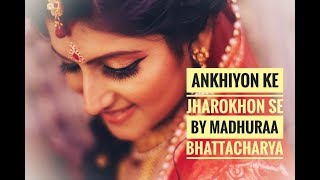 Ankhiyo ke jharokhon se by Madhuraa Bhattacharya (Program- The Legends) Video