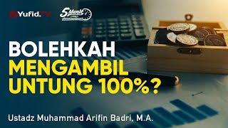 Fiqih Muamalah: Bolehkah Untung 100%? - Ust. Muhammad Arifin Badri, M.A.- 5 Menit yang Menginspirasi