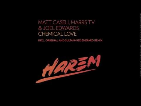 Matt Caseli, Marrs TV &amp; Joel Edwards - Chemical Love (Original Mix)