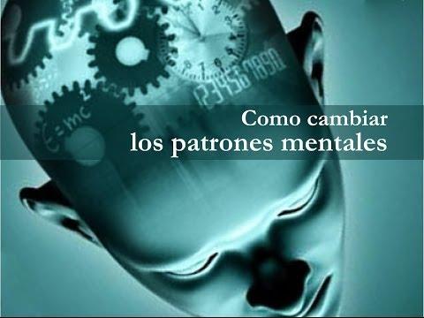 Como cambiar los patrones mentales