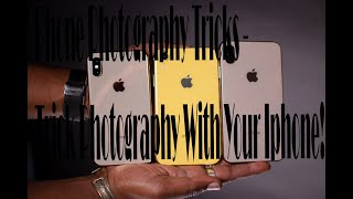 Phone Photography Tricks - Trick Photography With Your Iphone! Review for  Phone Photography Tricks