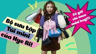 Cô gái chỉ mua MINI BAG!!! Bộ sưu tập túi mini của Hye Ri!