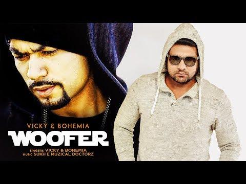 Woofer Ft. Praveen Kumar: Vicky, Bohemia (Full Song) Sukh-E | Jaani | Latest Punjabi Songs 2018 thumbnail