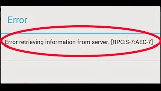 how to fix error retrieving information from server rpc s-7 aec-7 rpc s-5 aec-0