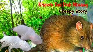 Creepy story - nas dab ntxaug 2019-06-17