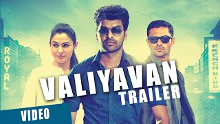 Valiyavan Official Theatrical Trailer