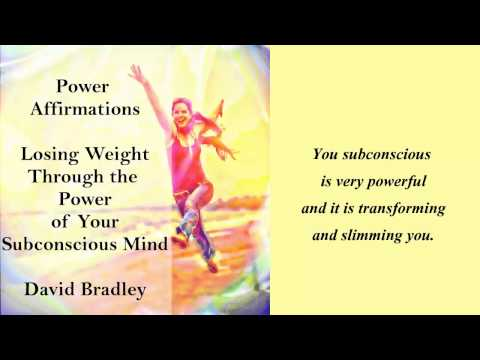 Power Affirmations:   Losing Weight Through the Power of Your Subconscious Mind
