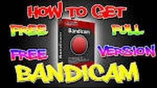 How To Get Bandicam Full Version Free NO SURVEYS 2014!!!!