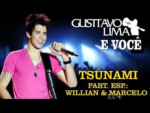 Gusttavo Lima - Tsunami - Part Esp Willian & Marcelo [DVD Gusttavo Lima e Você]...