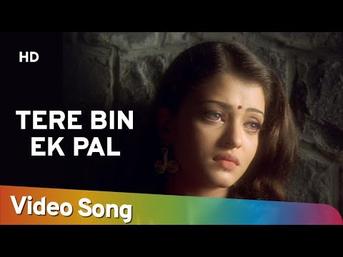 Tere Bin Ek Pal - Aishwarya Rai - Aa Ab Laut Chalen - Superhit Hindi Songs - Nadeem Shravan video