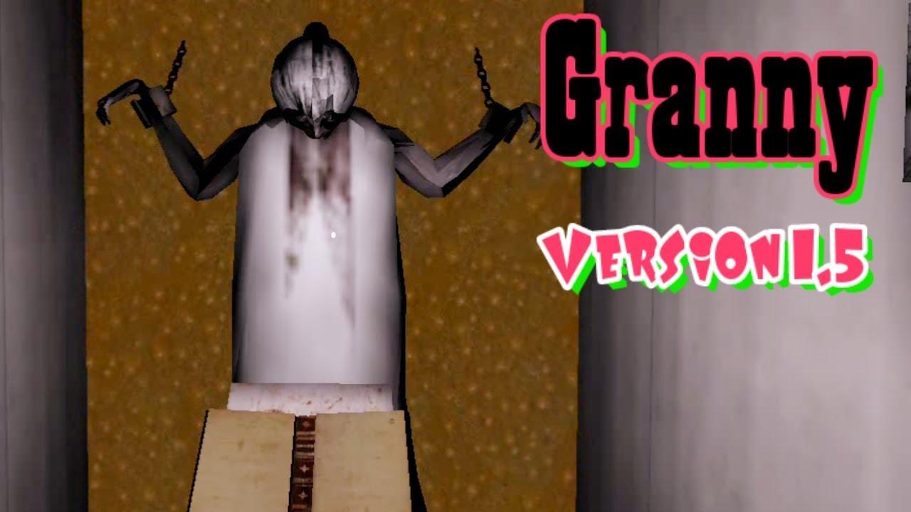 Granny Version 1.5 Full Gameplay