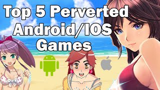 Top 5 Perverted Android Games with cute girls