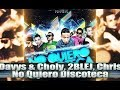Download Davys & Choly Ft. 2BLEJ, Chriss LP, Osmarth - No Quiero Discoteca MP3 song and Music Video