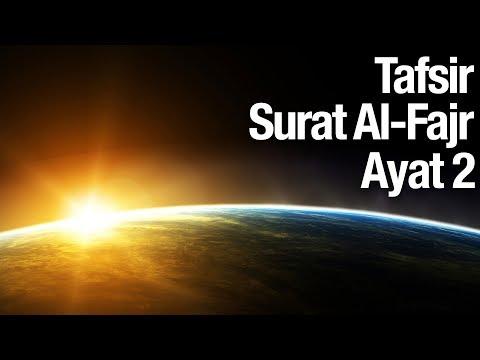 Kajian Tafsir Al Quran Surat Al Fajr: Tafsir Ayat 2 - Ustadz Abdullah Zaen, MA