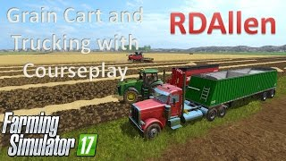 Grain Carting and Trucking with Courseplay - Farming Simulator 17