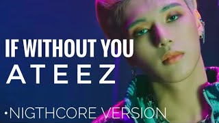 (NIGHTCORE) ATEEZ - If Without You