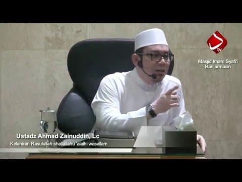 Kelahiran Rasulullah Shallallahu 'alaihi Wasallam #2 - Ustad Ahmad Zainuddin, Lc