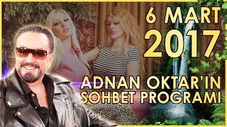 Adnan Oktar'ın Sohbet Programı 6 Mart 2017