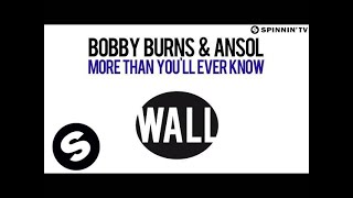 Bobby Burns & Ansol ft. Chad Wolf - More Than You'll Ever Know (OUT NOW)