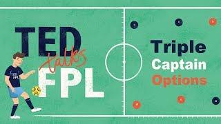 Ted Talks FPL #4 - 2018/19 GW36 - Triple Captain Options