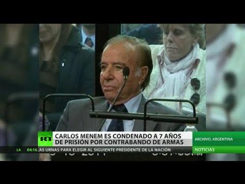 Condenan al ex presidente argentino Carlos Menem a siete años de prisión