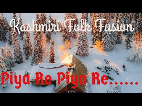Piya Re Piya Re ( Dil Aur Dhadkan ) Nusrat Fateh Ali Khan Kashmiri Fusion Song | Sanjay Waali