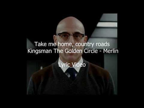 Kingsman: Merlin's Death Scene, last song - Country Roads, take me home.(Lyric video)