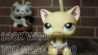 LPS LOOK WHAT YOU MADE ME DO (TAYLOR SWIFT) MUSIC VIDEO