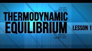 Thermodynamic Equilibrium - Animation Lesson 1