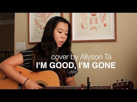 I'm Good, I'm Gone - Lykke Li (Cover by Allyson Ta)