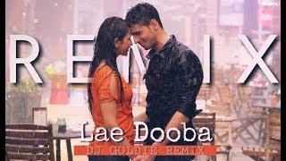 Lae Dooba  Remix  DJ Goldie  Aiyaary  Sidharth Mal