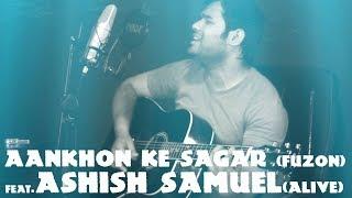 Aankhon Ke sagar (Fuzon) | Unplugged Version feat Ashish Samuel (Alive) | Chordsguru