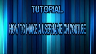 Tutorial: How To Make A Username on YouTube (2014 march)