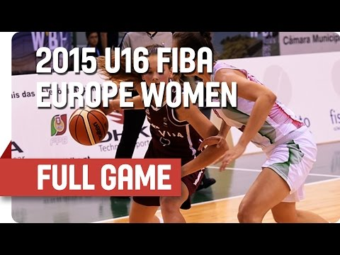 Hungary v Latvia - Group D - Full Game - 2015 U16 European Championship Women