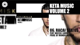 download lagu Emis Killa - Racai Status Feat. Vacca E Jamil gratis