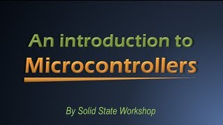 An Introduction to Microcontrollers