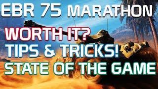 Is This EBR 75 Marathon Worth It? Tips & Tricks! State of the GAME?!