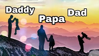 Dear Papa Daddy Dad | Fathers Your Children Need you | Fathers Quotes
