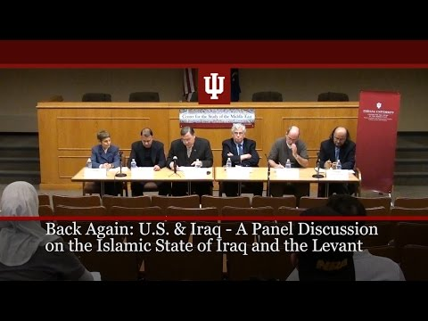 Back Again: US Iraq A Panel Discussion on the Islamic State of Iraq and the