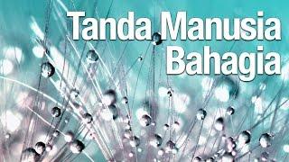 Tanda Manusia Bahagia - Ustadz Ahmad Zainudin, Lc
