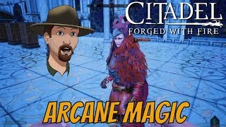 HOW TO USE ARCANE MAGIC SPELLS - Citadel Forged With Fire Reignited  EP. 7