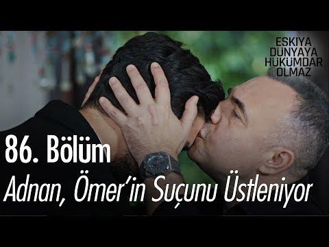 Adnan, Ömer'in suçunu üstleniyor - Eşkıya Dünyaya Hükümdar Olmaz 86. Bölüm