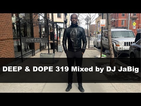 DEEP & DOPE 319 House Music DJ Mix Playlist by JaBig