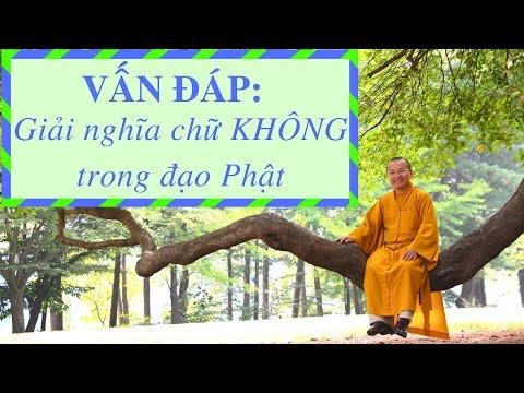 Vấn đáp: Giải nghĩa chữ KHÔNG trong đạo Phật