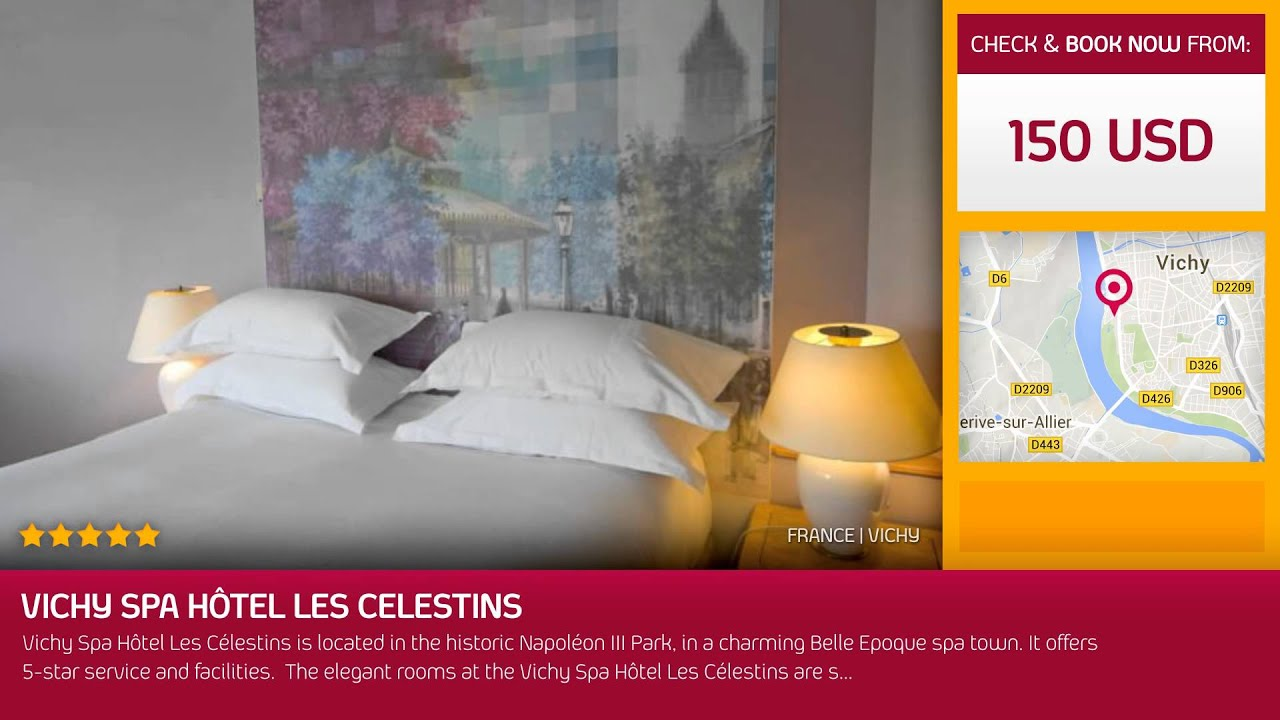 vichy spa h tel les celestins vichy france youtube. Black Bedroom Furniture Sets. Home Design Ideas