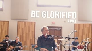Don Moen  Be Glorified  Live Worship Sessions