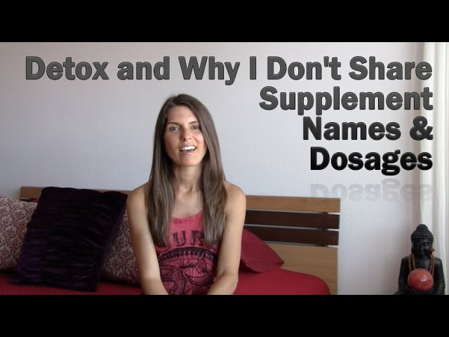 Detox & Why I Don't Share Supplement Brand Names & Dosage