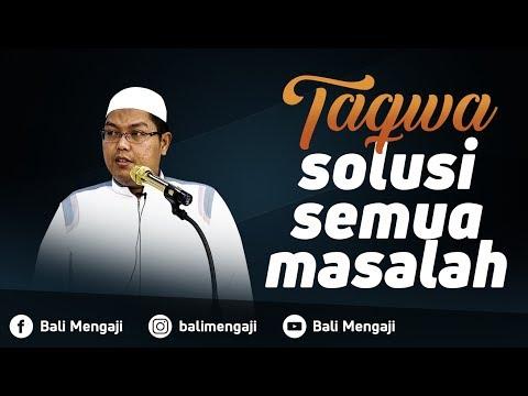 Taqwa, Solusi Semua Masalah - Ustadz Dr. Firanda Andirja, MA